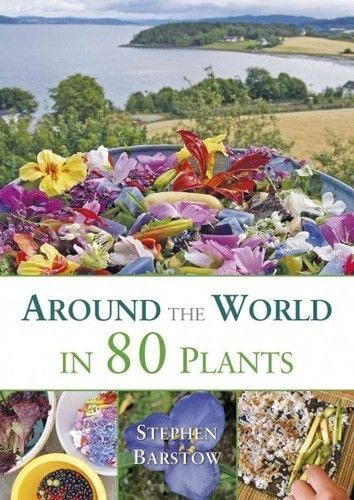 Around the World in 80 Plants w/ Stephen Barstow